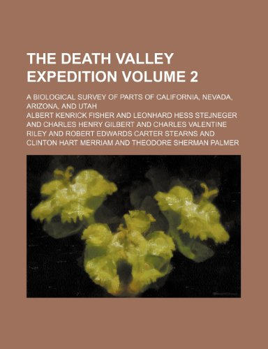 9781236610836: The Death valley expedition; A biological survey of parts of California, Nevada, Arizona, and Utah Volume 2