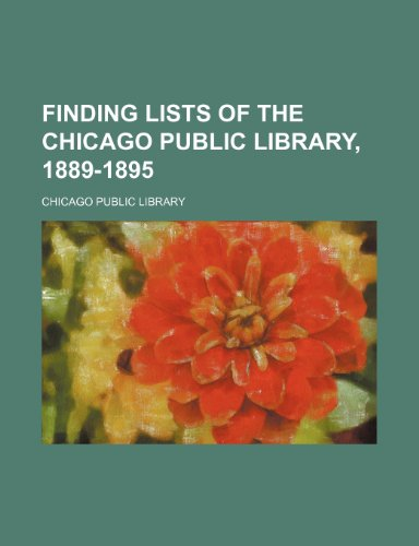 9781236610942: Finding lists of the Chicago Public Library, 1889-1895