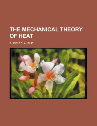 9781236615688: The Mechanical Theory of Heat
