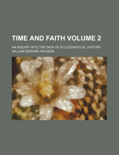 9781236615770: Time and faith; an inquiry into the data of ecclesiastical history Volume 2