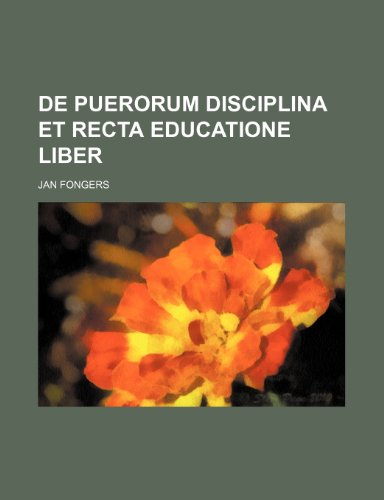 9781236618726: De puerorum disciplina et recta educatione liber