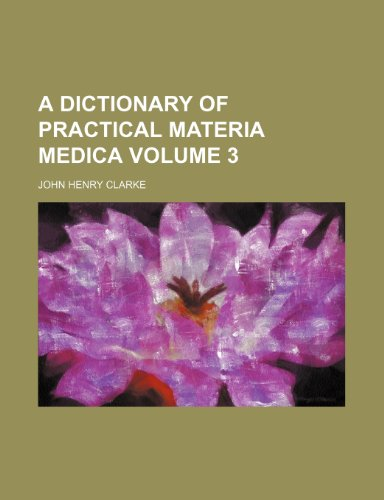9781236621320: A dictionary of practical materia medica Volume 3