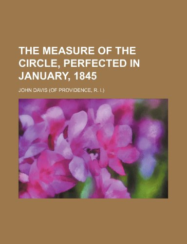 9781236625410: The measure of the circle, perfected in January, 1845