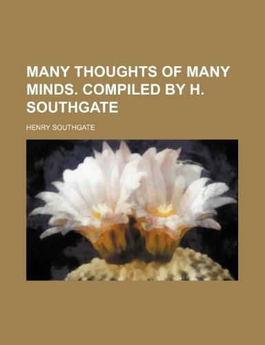 9781236626394: Many thoughts of many minds. Compiled by H. Southgate