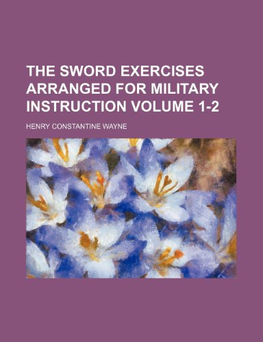 9781236629999: The sword exercises arranged for military instruction Volume 1-2