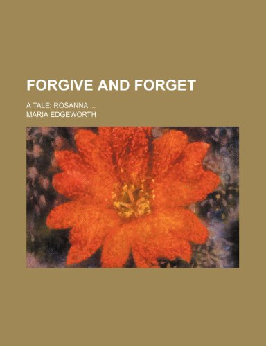 9781236633934: Forgive and Forget; A Tale Rosanna