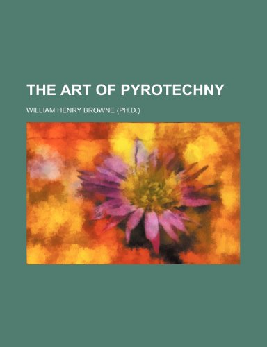 9781236634603: The art of pyrotechny