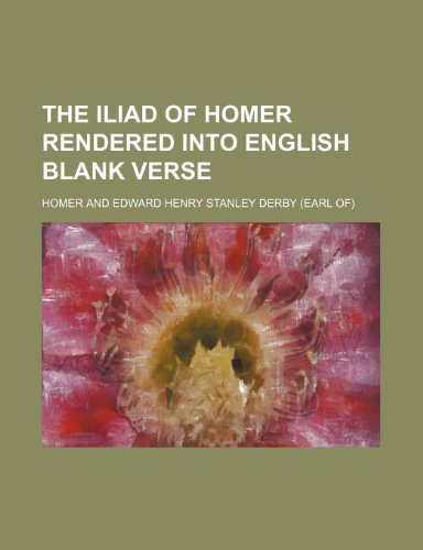 9781236638472: The Iliad of Homer Rendered Into English Blank Verse