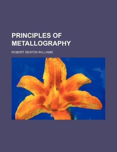 9781236642899: Principles of Metallography