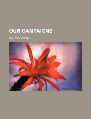9781236647412: Our Campaigns