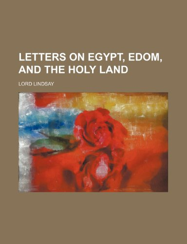 9781236652768: Letters on Egypt, Edom, and the Holy Land