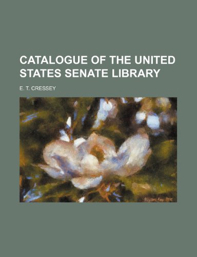 9781236654946: Catalogue of the United States Senate Library
