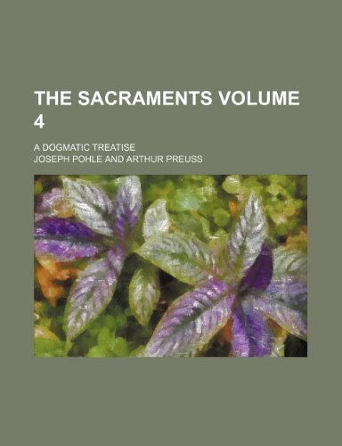 9781236660275: The sacraments; a dogmatic treatise Volume 4