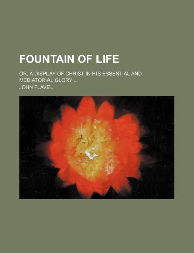 9781236671684: Fountain of life; or, A display of Christ in His essential and mediatorial glory