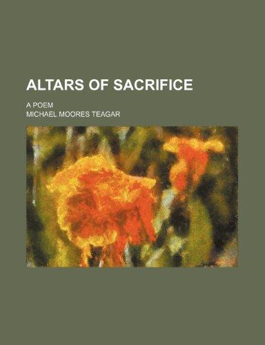 9781236675446: Altars of sacrifice; a poem