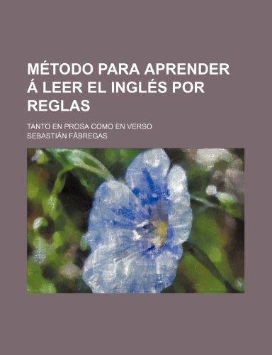 9781236675897: Metodo Para Aprender a Leer El Ingles Por Reglas; Tanto En Prosa Como En Verso