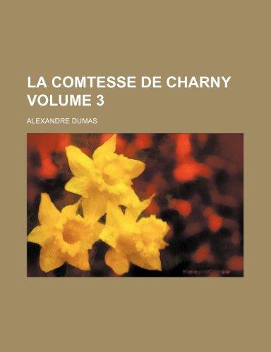9781236676061: La Comtesse de Charny Volume 3