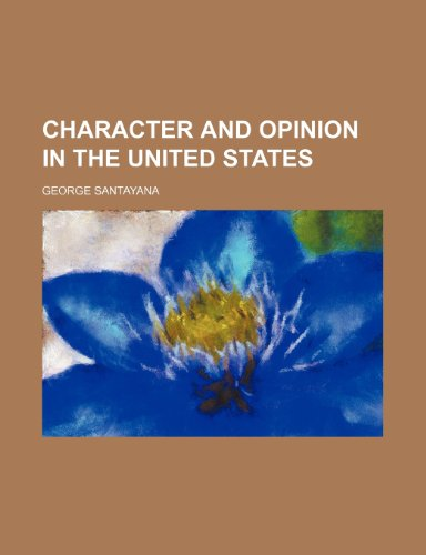 9781236678409: Character and Opinion in the United States