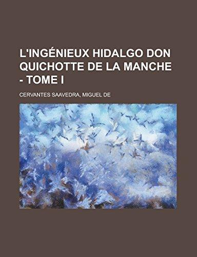 9781236683878: L'ingénieux hidalgo Don Quichotte de la Manche - Tome I (French Edition)