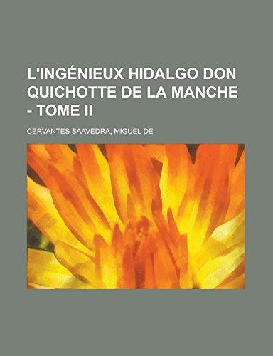 9781236684158: L'ingénieux hidalgo Don Quichotte de la Manche - Tome II (French Edition)