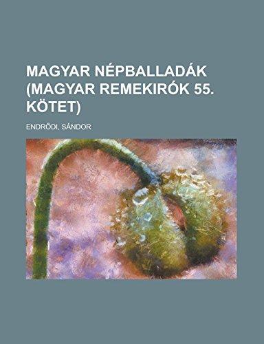 9781236685452: Magyar népballadák (Magyar remekirók 55. kötet) (Hungarian Edition)