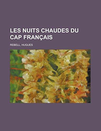 9781236689603: Les Nuits chaudes du Cap français (French Edition)