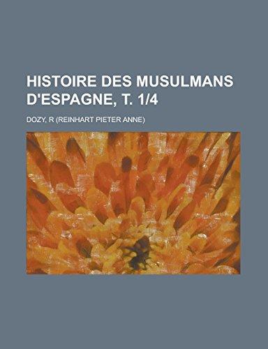 9781236689719: Histoire Des Musulmans D'Espagne, T. 1-4