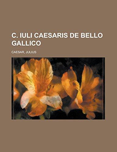 C. Iuli Caesaris de Bello Gallico (Paperback): Julius Caesar