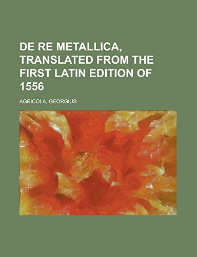 9781236693426: De Re Metallica, Translated from the First Latin Edition of 1556
