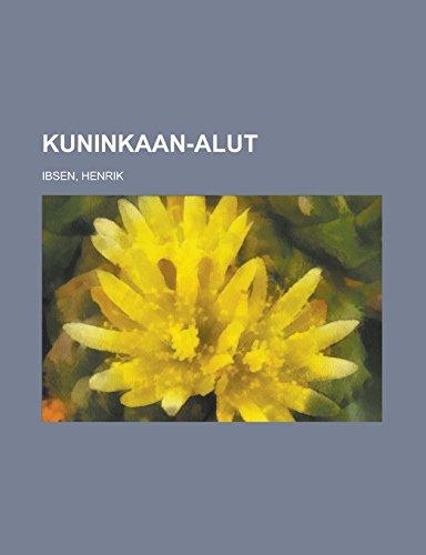 9781236694041: Kuninkaan-alut (Finnish Edition)