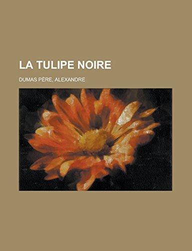 9781236694478: La Tulipe Noire (French Edition)