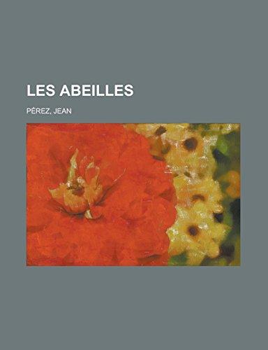 9781236697158: Les abeilles (French Edition)