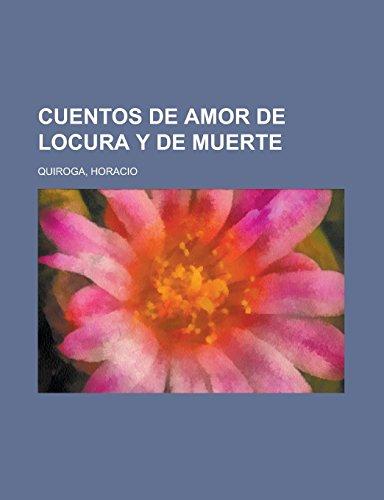 9781236697400: Cuentos de Amor de Locura y de Muerte (Spanish Edition)