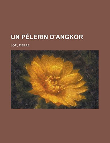 9781236697424: Un Pelerin D'Angkor