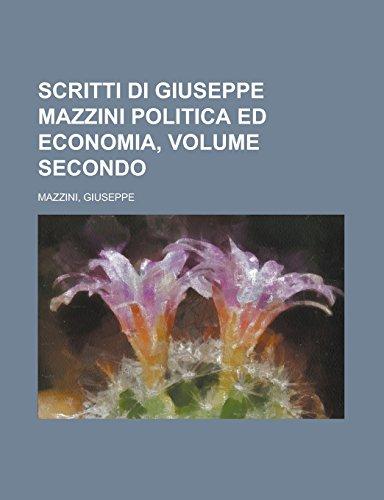 9781236697868: Scritti di Giuseppe Mazzini Politica ed economia, volume secondo (Italian Edition)