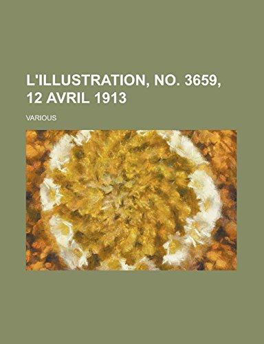 9781236698032: L'Illustration, No. 3659, 12 Avril 1913 (French Edition)