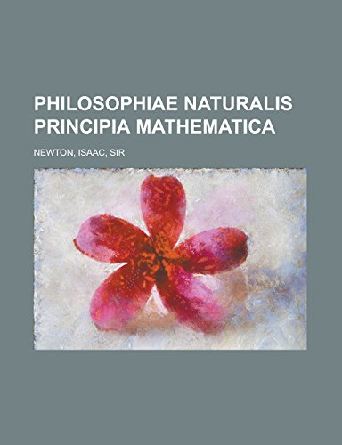 Philosophiae Naturalis Principia Mathematica: Isaac Newton