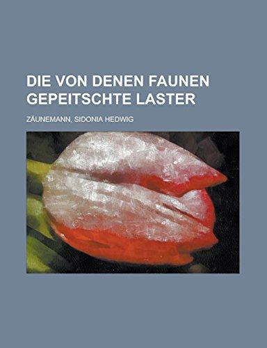 9781236700049: Die Von Denen Faunen Gepeitschte Laster