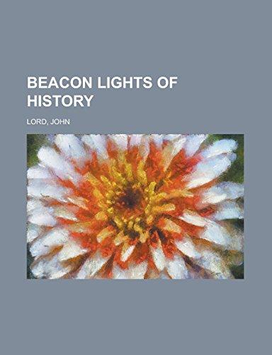 9781236700469: Beacon Lights of History