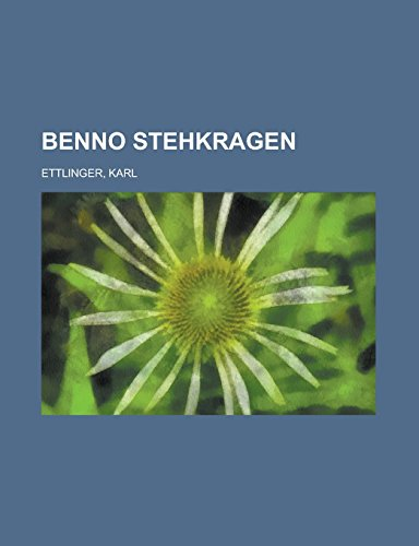 9781236700568: Benno Stehkragen (German Edition)