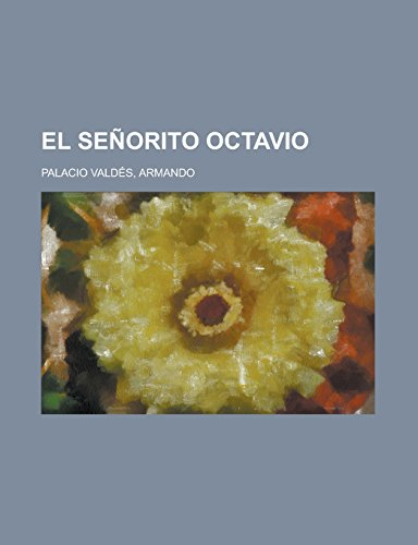 El Senorito Octavio (Paperback): Armando Palacio Valdes