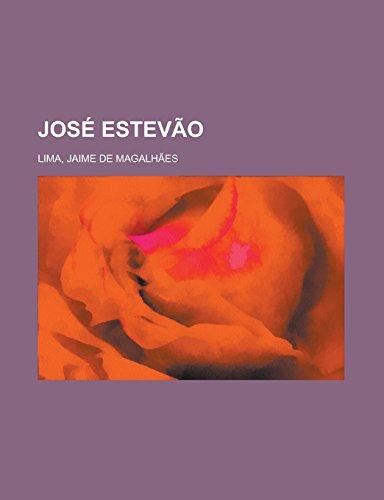 Jose Estevao (Paperback): Jaime De Magalhaes