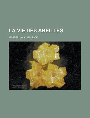9781236702982: La vie des abeilles (French Edition)
