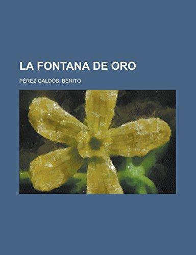 9781236703576: La Fontana de Oro (Spanish Edition)