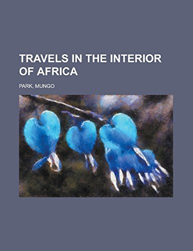 9781236704177: Travels in the Interior of Africa Volume 01