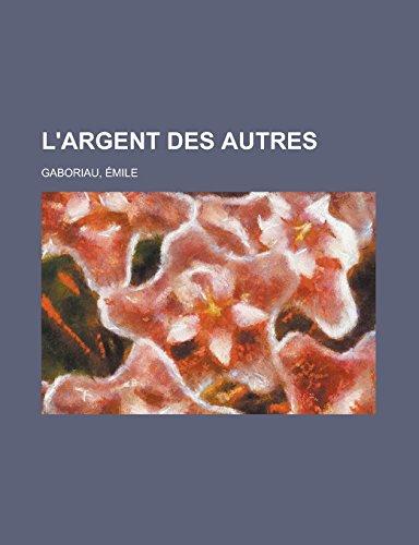 9781236704320: L'argent des autres (French Edition)
