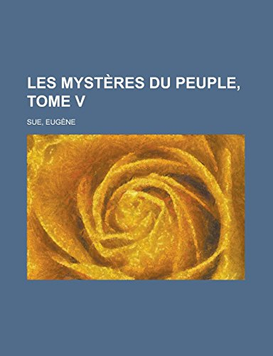 9781236704351: Les mystères du peuple, Tome V (French Edition)