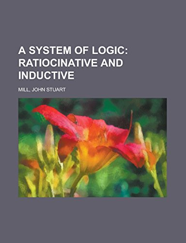 9781236704382: A System of Logic