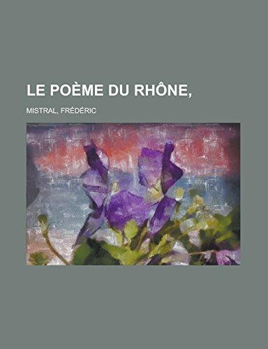 9781236704498: Le Poeme Du Rhone,