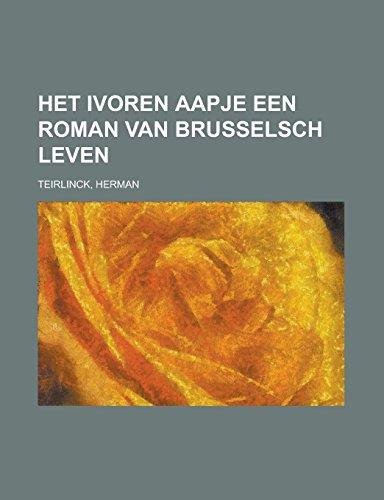 Het Ivoren Aapje Een Roman Van Brusselsch: Herman Teirlinck
